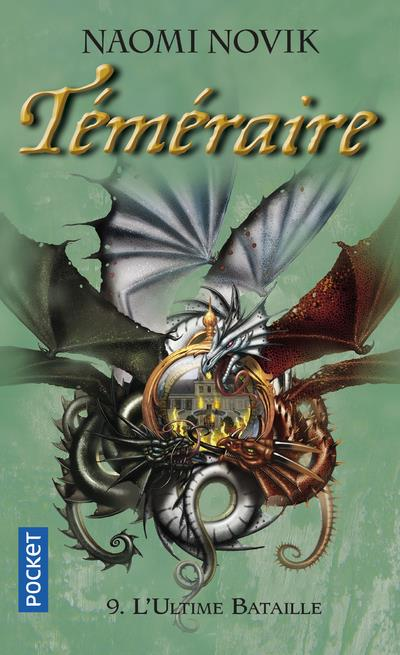TEMERAIRE - TOME 9 LA LIGUE DES DRAGONS : L'UTIME BATAILLE - VOLUME 09  POCKET